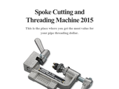 Spoke Cutting and Threading Machine 2015