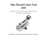 Pipe Thread Cutter Tool 2015