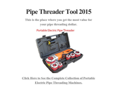 Pipe Threader Tool 2015