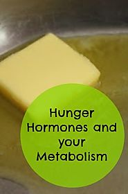 Hunger Hormones and Your Metabolism
