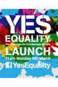 Yes Equality 2015 Launch by Yes Equality 2015