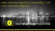The Rise of Lean Startup Machine & Methodology