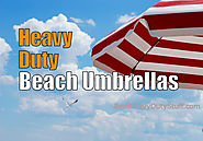 Best Heavy Duty Beach Umbrella - Sun and Wind Resistant - Best Heavy Duty Stuff