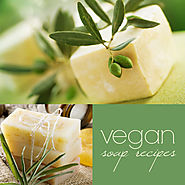 Vegan Soap Recipe: How To Make Vegan Soap