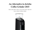 An Alternative to Jericho Coffee Grinder 2015