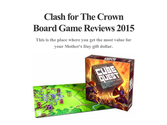 Clash for The Crown Board Game Reviews 2015
