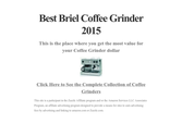 Best Briel Coffee Grinder 2015