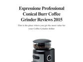 Espressione Professional Conical Burr Coffee Grinder Reviews 2015