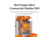 Best Orange Juicer Commercial Machine 2015