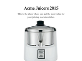 Acme Juicers 2015