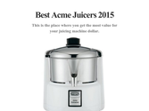 Best Acme Juicers 2015