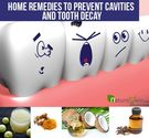Home Remedies to Prevent Cavities and Tooth Decay