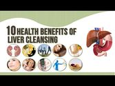 Top 10 Health Benefits of Liver Cleansing and Ways to Cleanse Liver Naturally