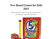 New Board Games for Kids 2015
