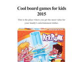 Cool board games for kids 2015