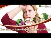 Best Natural Remedies for Hyperthyroidism to Control Thyroid Levels