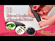 Complications and Risks of Uncontrolled Diabetes and How to Avoid Them