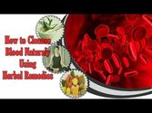 How to Cleanse Blood Naturally Using Herbal Remedies?