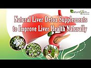 Natural liver detox supplements to improve liver health