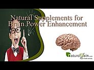 Natural supplements for brain power enhancement