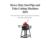 Heavy Duty Steel Pipe and Tube Cutting Machines 2015