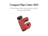 Compact Pipe Cutter 2015