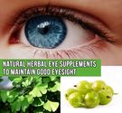 Natural Herbal Eye Supplements to Maintain Good Eyesight