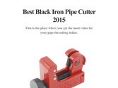Best Black Iron Pipe Cutter 2015