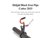 Ridgid Black Iron Pipe Cutter 2015