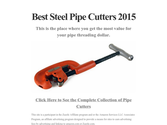 Best Steel Pipe Cutters 2015