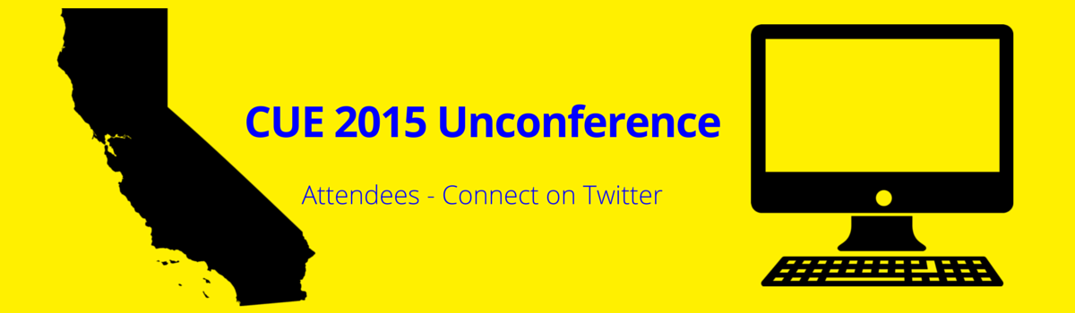 Headline for Great #CUEuncon Attendees from #CUE15