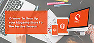 10 Ways To Gear Up Your Magento Store For The Festive Season