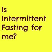 Intermittent Fasting: A Fad or a Great Way to Lose Weight and Gain Health