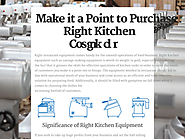 Make it a Point to Purchase Right Kitchen Equipment