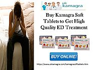 Buy Kamagra Soft Tablets to Get High Quality ED Treatment
