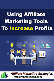 Using Affiliate Marketing Tools To Increase Profits