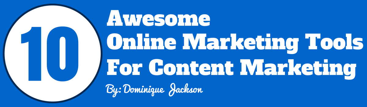 Headline for 10 Awesome Online Marketing Tools For Content Marketing