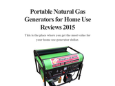 Portable Natural Gas Generators for Home Use Reviews 2015