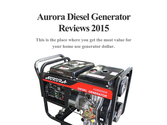 Aurora Diesel Generator Reviews 2015