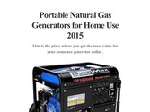 Portable Natural Gas Generators for Home Use 2015