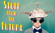 Stuff From the Future Podcast - HowStuffWorks