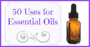 50 Uses for Essential Oils - The Coconut Mama