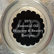 40 DIY Essential Oil Skincare & Beauty Recipes - Eat. Sleep. Be.
