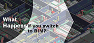 What happens if you switch to BIM?