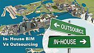 In- House BIM Vs Outsourcing, What is better?
