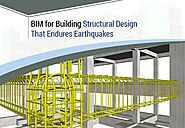 Using BIM for Building Structural Design That Endures Earthquakes