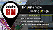 Exploring The Potential of BIM For Sustainable Building Design
