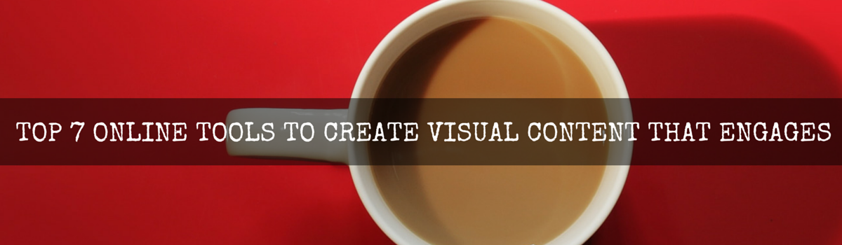 Headline for Top 7 Online Tools to Create Visual Content that Engages