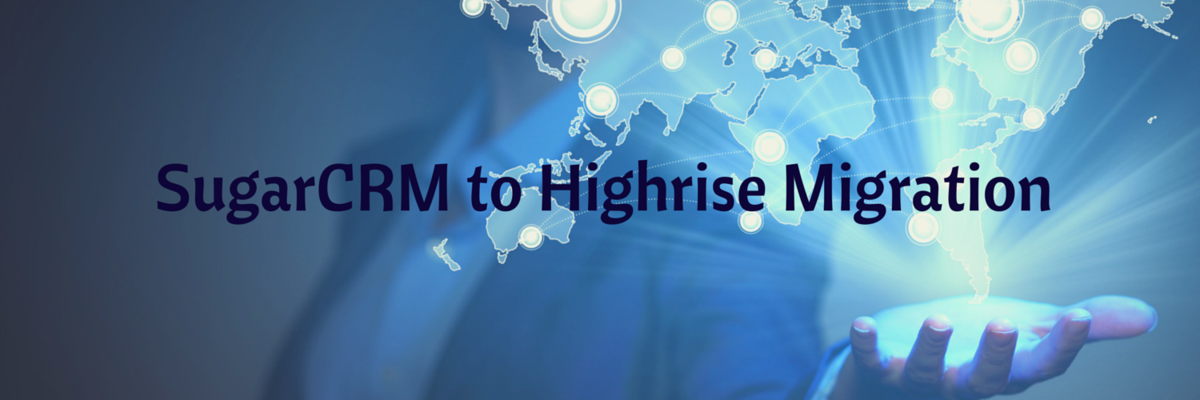 Headline for Direct and Accurate SugarCRM to Highrise Automated Migration