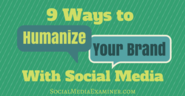 9 Ways to Humanize Your Brand With Social Media |